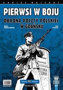 Pierwsi w Boju - Obrona Poczty Polskiej w Gdańsku