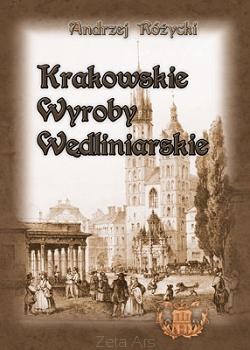 reprint książki Andrzej Różyckiego Krakowskie Wyroby Wędlinarskie
